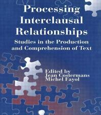 PROCESSING INTERCLAUSAL RELATIONSHIPS IN THE PRODUCTION AND COMPREHENSION OF TEX