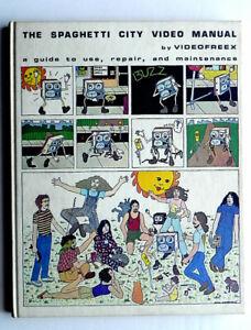 SPAGHETTI CITY VIDEO MANUAL by VIDEOFREEX 1974 Signed ALT GUERILLA TV COMIX