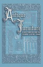 NEW Antique Furniture Basic Primer 9781574321326