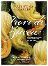 Fiori di Zucca: Recipes and Memories from My Family's Kitchen Table, Valentina H