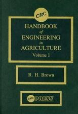CRC Handbook of Engineering in Agriculture, Volume I : Crop Production; 1988 HC