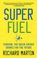 NEW SuperFuel: Thorium, the Green Energy Source for the Future (MacSci)