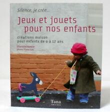 Jeux et jouets pour nos enfants - éditions Tana