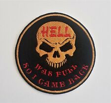 Biker Hell was Full so i Came Back Skull Embroidered Patch Badge Iron on or Sew.