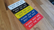 Please Shut and Bolt the Gate Sign 150mm x 50mm Free P&P!