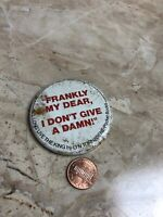 Vintage button Pinback Frankly My Dear I Don't Give A Damn Gone With The Wind