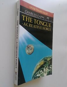 The Tongue a Creative Force by Charles Capps, 1976, Paperback - Original Text