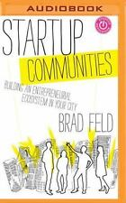 Startup Communities : Building an Entrepreneurial Ecosystem in Your City by...