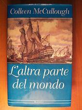 LIBRO - COLLEEN MCCULLOUGH -L'ALTRA PARTE DEL MONDO - MONDOLIBRI 2001