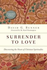 The Spiritual Journey: Surrender to Love : Discovering the Heart of Christian...