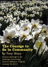 The Courage to Be in Community: A Call for Compassion, Vulnerability, and Authen