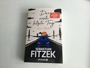 Der erste letzte Tag . Sebastian Fitzek - 1 x sorgfältig gelesen