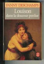 """Fanny Deschamps : Louison dans la douceur perdue """" Editions Le Livre de Poche """""""