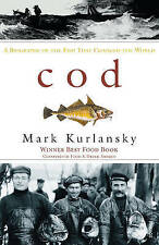 Cod: A Biography of the Fish That Changed the World by Mark Kurlansky New Book