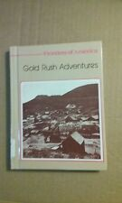 Gold Rush Adventures Frontiers of America by Edith McCall 1980 HC - VG Condition