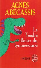 LE TENDRE BAISER DU TYRANNOSAURE Agnès ABECASSIS roman livre