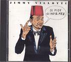 JIMMY VILLOTTI - Si fidi ci ho il fez - CD 1995 USATO OTTIME CONDIZIONI