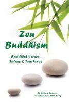 Zen Buddhism: Buddhist Verses, Sutras, and Teachings (Paperback or Softback)