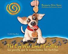 A Little Diego Book: La Perrita Que le Encantaban las Tortillas by Benjamin...