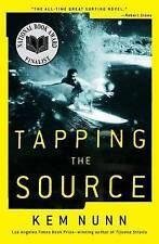 NEW Tapping the Source: A Novel by Kem Nunn