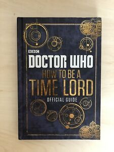 Doctor Who: How to be a Time Lord - Official Guide - BBC (2014)