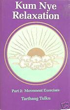 Kum Nye Relaxation: Pt. 2 movement exercises -by Tarthang Tulku (Paperback 1978)