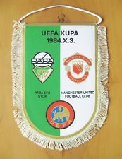 Raba Eto Gyor v Manchester United Uefa Cup 1984/1985 Pennant *Exc Condition*