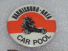 Early rare metal Harrisburg - Area Car Pool button. Horn Co. Phila. Pa.