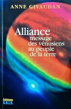 Alliance - message des vénusiens  au peuple de la terre - Anne Givaudan - 2006