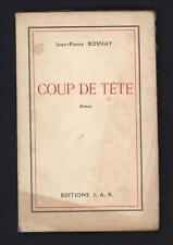 █ Jean-Pierre ROSNAY Coup de tête roman 1951 éditions J.A.R. █