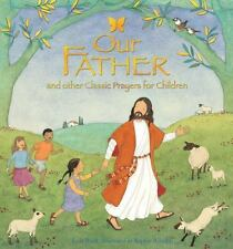 Our Father: And Other Classic Prayers For Children