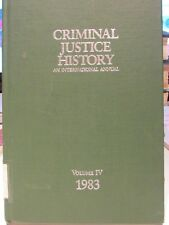 Criminal Justice History: An International Annual Volume 4 1983 ed Loius Knafla