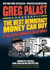 THE BEST DEMOCRACY MONEY CAN BUY - PALAST, GREG/ RALL, TED (ILT)/ KENNEDY, ROBER