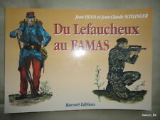 Du Lefaucheux au FAMAS  Jean Huon Jean-Claude SCHLINGER 1994