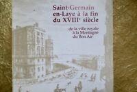 Saint-Germain en-laye à la fin du XVIIIe siècle de la ville royale à la Monta...