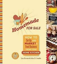Homemade for Sale: How to Set Up and Market a Food Business from Your Home Kitch