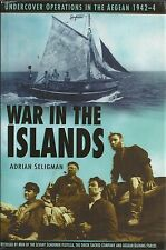 War in the Islands:Undercover Operations in the Aegean 1942-4 by Adrian Seligman