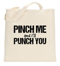Pinch Me And I'll Punch you Funny Hipster  Tote Shopping Bag Large Lightweight