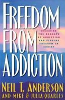 Freedom from Addiction a Christian paperback by Neil T. Anderson FREE SHIPPING