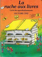 La Ruche Aux Livres  * Manuel lecture CM2 * HACHETTE * scolaire école primaire