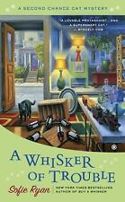 Whisker of Trouble : A Second Chance Cat Mystery: By Ryan, Sofie