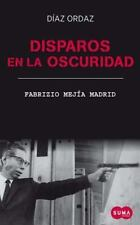Disparos en la oscuridad: La novela de Diaz Ordaz / Shots in the dark (Spanish E