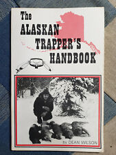 Book The Alaskan Trapper's Handbook By Dean Wilson Traps Trapping Signed Fur