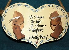 A House is Not a Home Without a Teddy Bear Wooden Sign Bear Collector