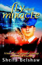 Very Good, Fly with a Miracle, Belshaw, Sheila, Book