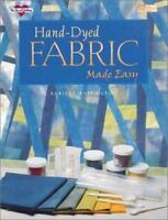 Hand-Dyed Fabric Made Easy [The Joy of Quilting] [ Buffington, Adriene ] Used -