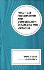 Practical Preservation and Conservation Strategies for Libraries by Brian J....