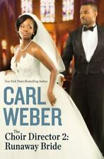 The Choir Director 2 : Runaway Bride by Carl Weber (2014, Hardcover)