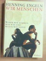 Wir Menschen von Henning Engeln (2004, Gebunden)