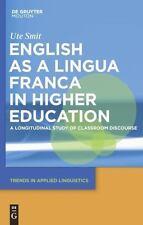 English as a Lingua Franca in Higher Education: A Longitudinal Study of Classroo